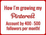 How to Increase your Pinterest Followers  – 10 things you need to know!