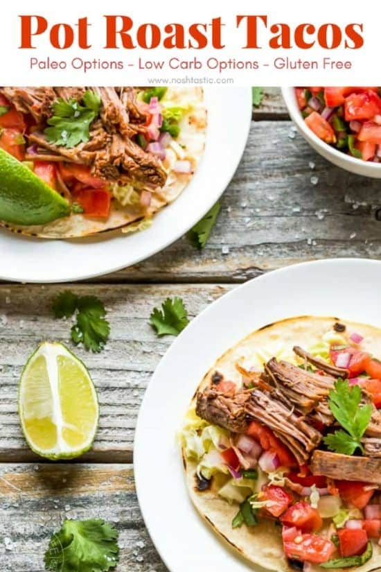 Pot Roast Taco recipe that's SO good and really easy to make in your slow cooker, crock pot or Dutch Oven! You can make it Paleo and Whole30 and low carb by leaving out the corn tortillas, It's gluten free #glutenfree #lowcarb #paleo #tacos #whole30 #potroast #chuckroast #mexicanpotroast