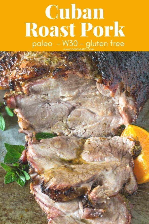 Cuban Pork Roast that is fall of the bone tender! Marinaded in spices, herbs, & orange juice, this pork roast will melt in your mouth! Whole30 & Gluten Free #paleo #whole30 #w30 #glutenfree #paleopork #whole30pork #noshtastic