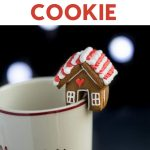 GINGERBREAD HOUSE MUG TOPPER COOKIE RECIPE