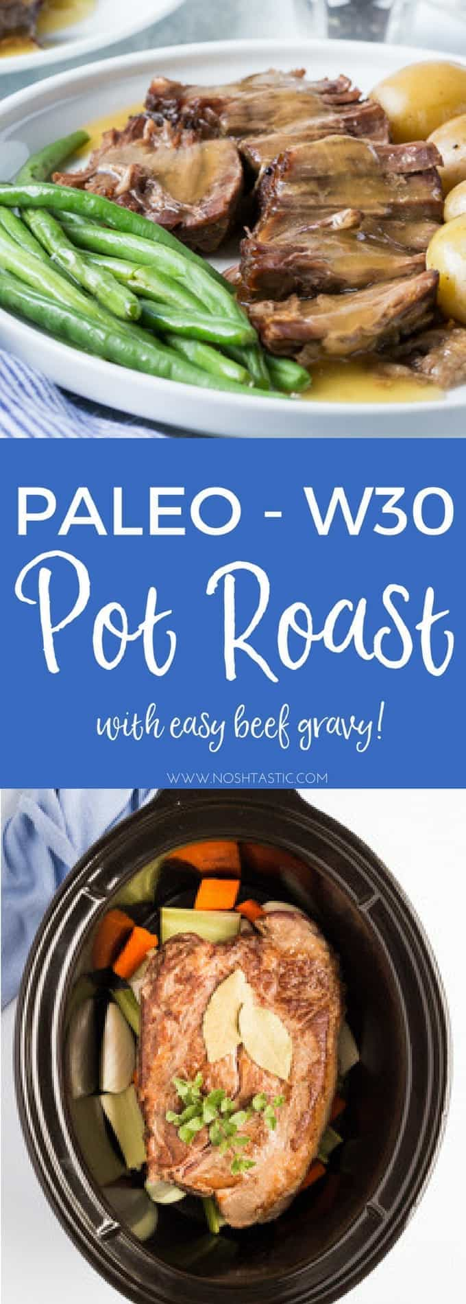 You can make my Paleo Pot Roast in the Crock Pot, Slow Cooker, oven or Instant Pot, it's so easy to make and whole30 too! #paleo #whole30 #slowcooker #crockpot #dutchoven #paleopotroast #noshtastic