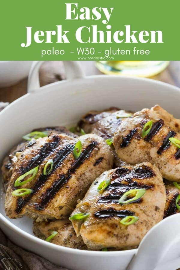 My authentic Paleo jerk chicken recipe is homemade from scratch and packs a fabulous flavor punch!! it's gluten free, and whole30 too and the marinade can be made in seconds in your blender #jerkchicken #paleochicken #whole30chicken #paleo #whole30 #w30 #glutenfree #glutenfreedinner #noshtastic