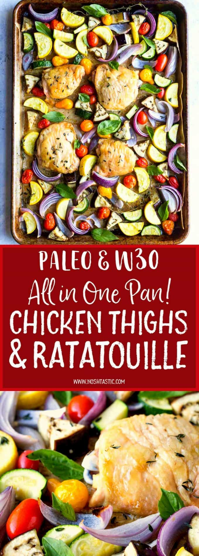 Paleo Chicken Thighs with Oven Roasted Ratatouille! A healthy one pan meal with red onions, zucchini, basil, chicken and tomatoes. It's also gluten free, low carb, healthy and Whole30 compliant.