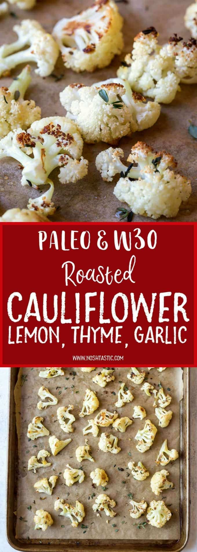 Paleo Roasted Cauliflower with Lemon,Thyme, and Garlic, make it easily in the oven! This recipe is also Whole30, vegan and low carb.