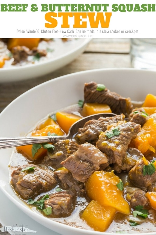 Beef and Butternut Squash Stew! It's Paleo, Whole30, Gluten Free, Can be made in a slow cooker or crockpot www.noshtastic.com #paleo #whole30 #cleaneating #beefstew #glutenfreestew #paleostew #whole30stew