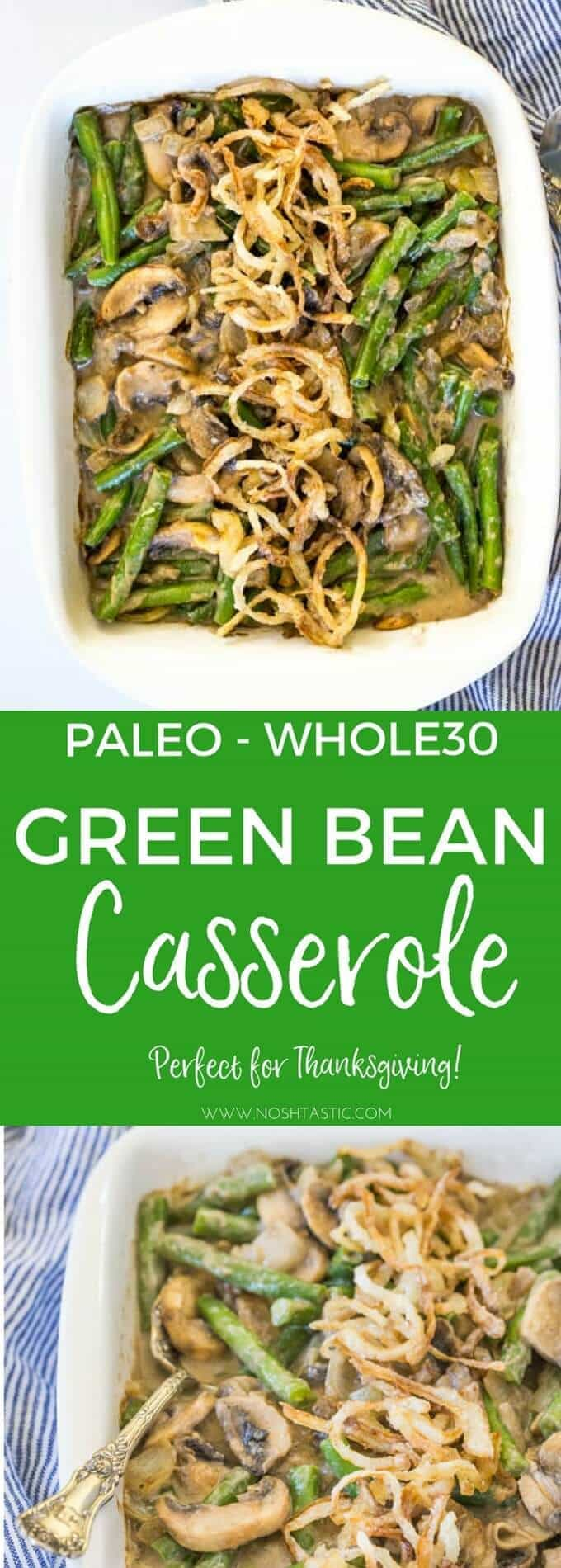 Paleo Green Bean Casserole for your Thanksgiving Table!! Easy, Healthy, Whole30 and Gluten Free! #paleo #paleothanksgiving #whole30 #glutenfree #paleogreenbeancasserole #whole30greenbeancasserole #dairyfree #healthythanksgiving
