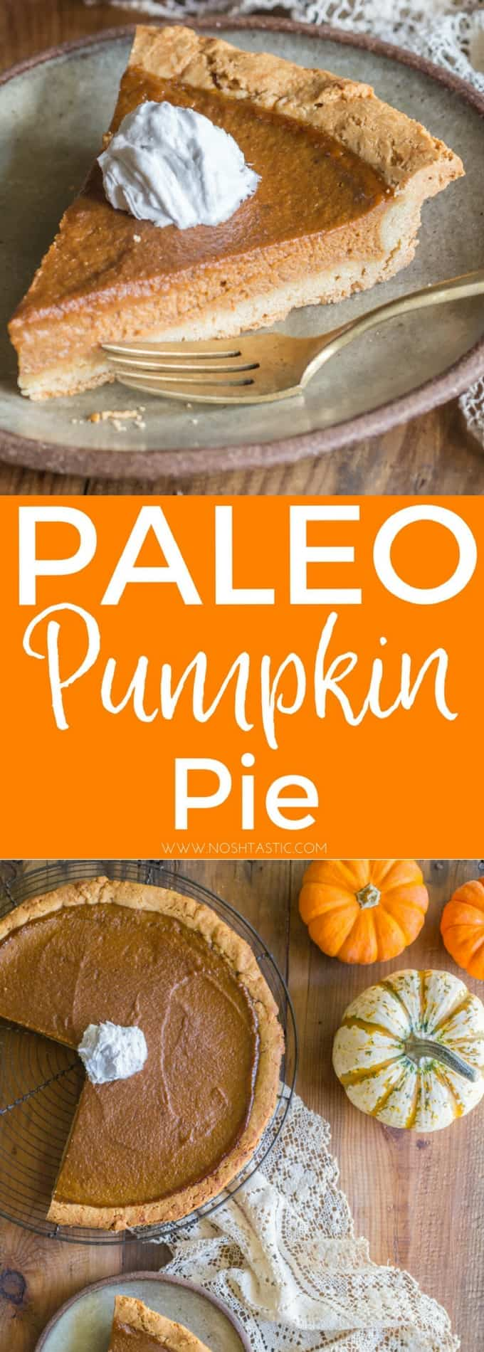 You must try this easy Paleo Pumpkin Pie recipe with a made from scratch Paleo pie Crust too! #glutenfree #paleo #dairyfree #almondflour #paleopie #paleopumpkinpie #paleopiecrust #paleothanksgiving #thanksgiving #healthyeating