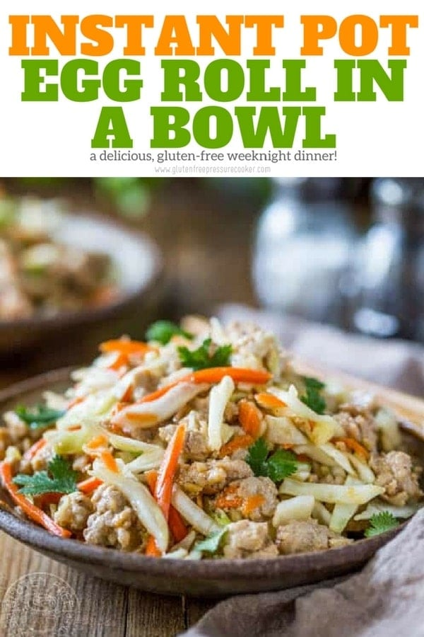 Instant Pot Egg Rolls in a bowl, it's gluten free an can be made paleo too, very similar to unstuffed cabbage rolls www.glutenfreepressurecooker.com #instantpoteggrollsinabowl #eggrolls #eggrollsinabowl #instantpot #instapot #electricpressurecooker #glutenfreeinstantpot #paleo #glutenfreepressurecooker