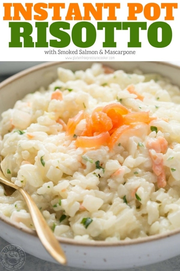 Instant Pot Risotto with Smoked Salmon and Mascarpone Cheese recipe, make it in your pressure cooker! | www.glutenfreepressurecooker.com | #instantpotrisotto #pressurecookerrisotto #instantpot #instapot #electricpressurecooker #glutenfreepressurecooker #glutenfreeinstantpot #glutenfree #salmon #smokedsalmon