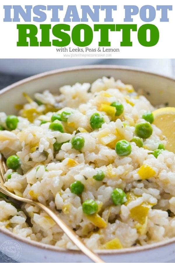Pressure Cooker Risotto with leeks, peas, tarragon, an easy gluten free pressure cooker recipe for ristto that's perfect for any electric pressure cooker or Instant Pot | www.glutenfreepressurecooker.com | #instantpot #instapot #pressurecookerrisotto #electricpressurecooker #glutenfreepressurecooker #glutenfreeinstantpot #glutenfree #instantpotrisotto