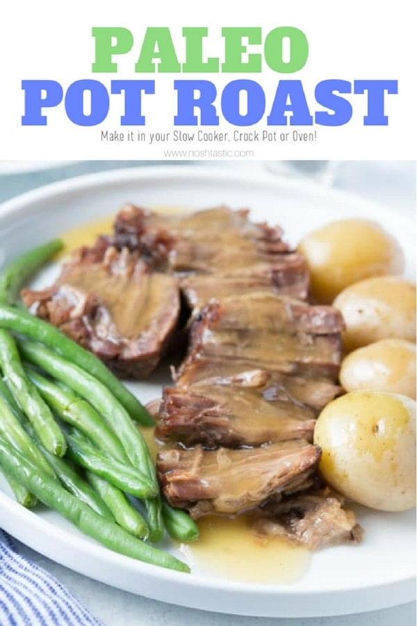 Paleo Pot Roast for the Crock Pot, Slow Cooker, oven, or Instant Pot, it's so easy to make and whole30 too! #paleodiet #whole30 #slowcooker #crockpot #dutchoven #paleopotroast #paleo #noshtastic