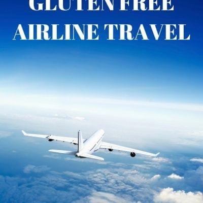 10 Tips for Gluten Free Airline Travel